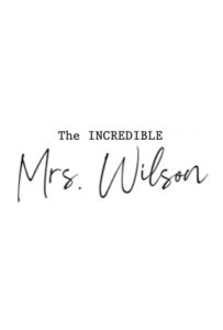 The Incredible Mrs. Wilson<p>(USA)